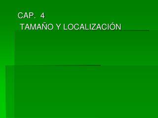 CAP.  4   TAMA O Y LOCALIZACI N