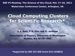 NSF PI Meeting: The Science of the Cloud, Mar 17-18, 2011 Waterview Conference Center, Arlington, VA