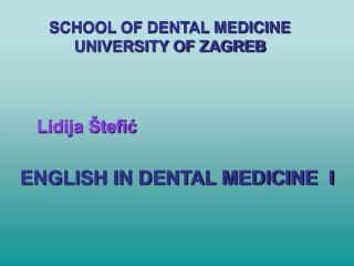 ENGLISH IN DENTAL MEDICINE  I