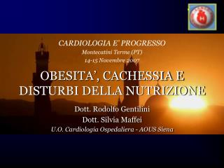 Dott. Rodolfo Gentilini Dott. Silvia Maffei U.O. Cardiologia Ospedaliera - AOUS Siena