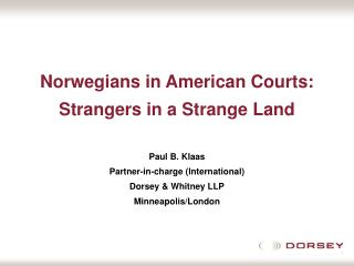 Norwegians in American Courts:   Strangers in a Strange Land