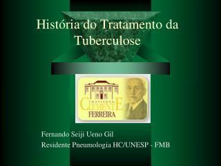 Hist ria do Tratamento da Tuberculose