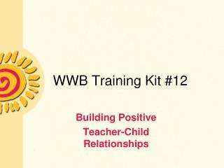 WWB Training Kit 12