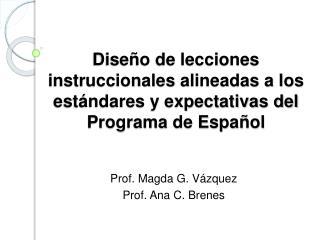 Dise o de lecciones instruccionales alineadas a los est ndares y expectativas del Programa de Espa ol