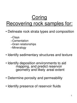 Coring Recovering rock samples for: