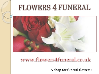 About Flowers 4 Funeral