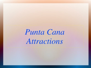 Punta Cana Attractions, Beaches and Nightlife