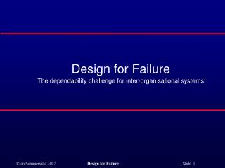 Design for Failure The dependability challenge for inter-organisational systems