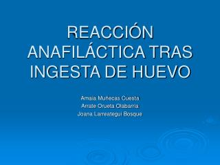 REACCI N ANAFIL CTICA TRAS INGESTA DE HUEVO