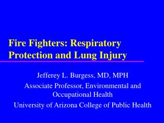 Fire Fighters: Respiratory Protection and Lung Injury