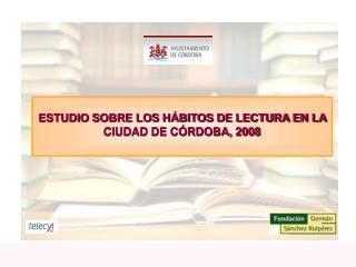 Estudio sobre los H bitos de Lectura en la ciudad de C rdoba, 2008        1