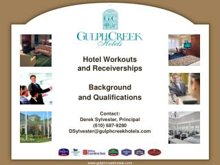 Hotel Workouts  and Receiverships   Background  and Qualifications   Contact: Derek Sylvester, Principal 610 687-9280 DS