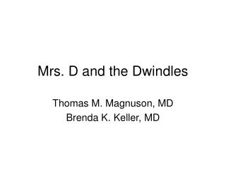 Mrs. D and the Dwindles