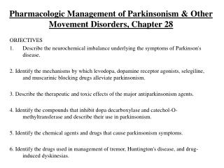 Pharmacologic Management of Parkinsonism  Other Movement Disorders, Chapter 28