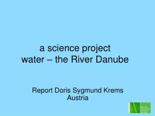 A science project water   the River Danube