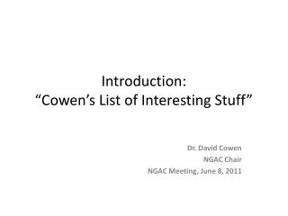 Introduction:  Cowen s List of Interesting Stuff