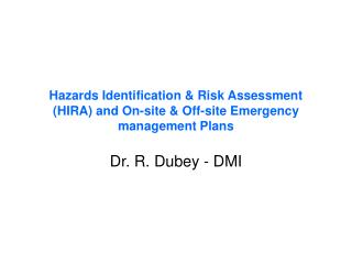 Hazards Identification  Risk Assessment HIRA and On-site  Off-site Emergency management Plans