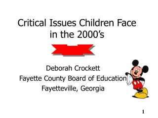 Critical Issues Children Face  in the 2000 s