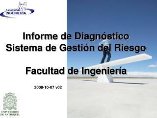 Informe de Diagn stico Sistema de Gesti n del Riesgo  Facultad de Ingenier a