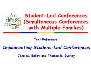Student-Led Conferences Simultaneous Conferences with Multiple Families