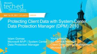 Protecting Client Data with System Center Data Protection Manager DPM 2010
