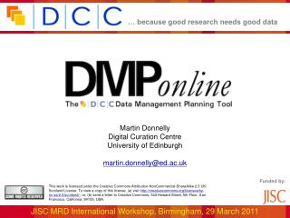 Martin Donnelly Digital Curation Centre  University of Edinburgh  martin.donnellyed.ac.uk