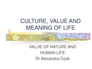 CULTURE, VALUE AND MEANING OF LIFE