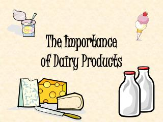The Importance of Dairy Products