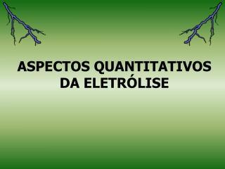 ASPECTOS QUANTITATIVOS DA ELETR LISE