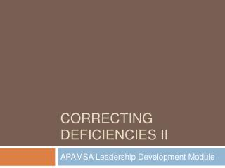 Correcting Deficiencies II