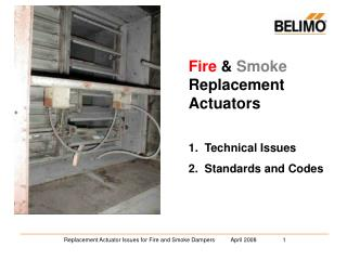 Replacement Actuator Issues for Fire and Smoke Dampers          April 2008                1