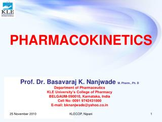 Prof. Dr. Basavaraj K. Nanjwade M. Pharm., Ph. D Department of Pharmaceutics KLE University s College of Pharmacy BELGAU