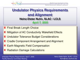 Undulator Physics Requirements and Alignment Heinz-Dieter Nuhn, SLAC