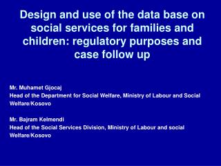 Design and use of the data base on social services for families and children: regulatory purposes and case follow up