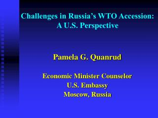 Challenges in Russia s WTO Accession:  A U.S. Perspective