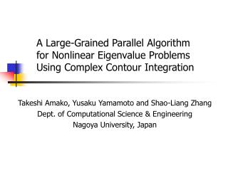 A Large-Grained Parallel Algorithm  for Nonlinear Eigenvalue Problems  Using Complex Contour Integration