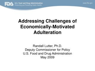 Addressing Challenges of  Economically-Motivated  Adulteration