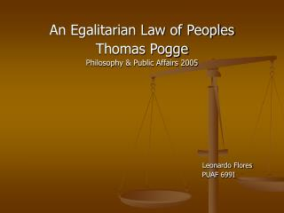 An Egalitarian Law of Peoples Thomas Pogge Philosophy  Public Affairs 2005                                       Leonard
