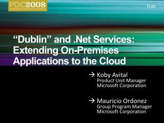 Dublin  and .Net Services: Extending On-Premises Applications to the Cloud