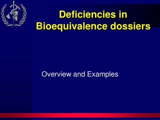 Deficiencies in Bioequivalence dossiers
