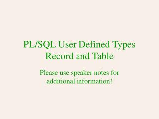Please use speaker notes for additional information