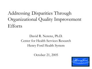 Addressing Disparities Through Organizational Quality Improvement Efforts