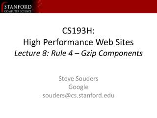 CS193H: High Performance Web Sites Lecture 8: Rule 4   Gzip Components