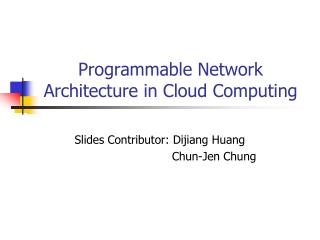 Programmable Network Architecture in Cloud Computing