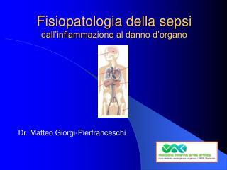 Fisiopatologia della sepsi dall infiammazione al danno d organo