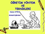 GRETIM Y NTEM  VE  TEKNIKLERI