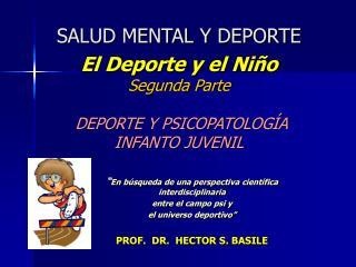 SALUD MENTAL Y DEPORTE  El Deporte y el Ni o Segunda Parte   DEPORTE Y PSICOPATOLOG A INFANTO JUVENIL