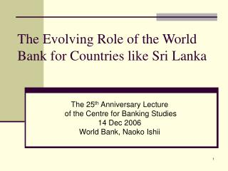 The Evolving Role of the World Bank for Countries like Sri Lanka