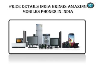 Pricedetailsindia brings amazing mobile phones in India