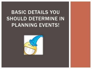 Basic Details You Should Determine in Planning Events!